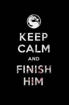 keep-calm-and-finish-him1